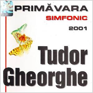 TUDOR GHEORGHE - Primavara Simfonic 2001 (cd)