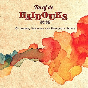 Taraf De Haidouks - Of Lovers Gamblers & Parachute (cd)