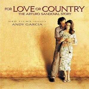 ARTURO SANDOVAL - FOR LOVE OR COUNTRY (SOUNDTRACK) [cd]
