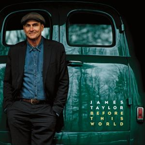 JAMES TAYLOR - Before This World [digipak] (cd)