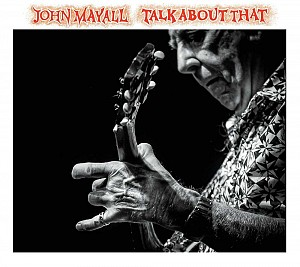 John Mayall - Talk About That (cd)