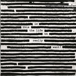 Roger Waters - Is This The Life We Really Want [180g LP] (2vinyl)