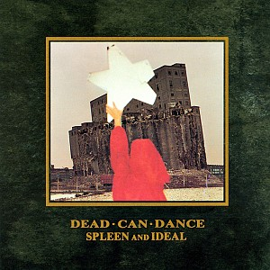 Dead Can Dance - Spleen An Ideal [remastered] (cd sjc)