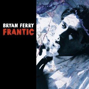 BRYAN FERRY - FRANTIC - (DVD Audio)