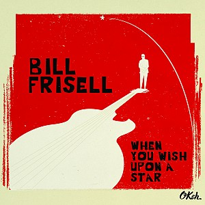 BILL FRISELL - When You Wish Upon A Star (cd)