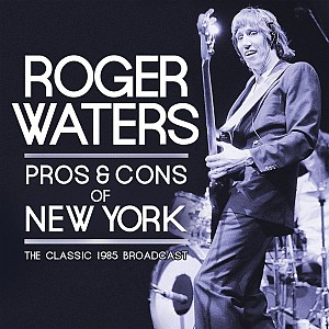 Roger Waters - Pros & Cons Of New York (2cd)