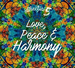 Directia 5 - Love, Peace & Harmony [digipack] (cd)