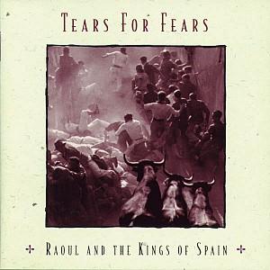 Tears For Fears - Raol & The Kings Of Spain (cd)