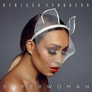 REBECCA FERGUSON - Superwoman (cd)