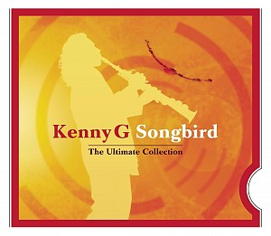 Kenny G - Songbird - The Ultimate Collection (cd)