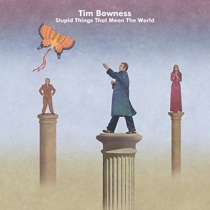 Tim Bowness - Stupid Things That Mean The World [LP] (vinyl)