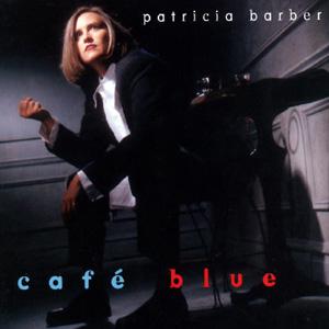 PATRICIA BARBER - Cafe Blue (sacd)