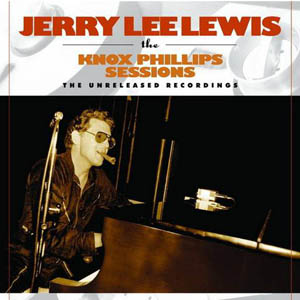 Jerry Lee Lewis - The Knox Phillips Sessions [LP] (vinyl)