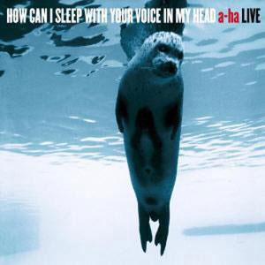 A-HA - HOW CAN I SLEEP WITH YOUR ...[live] (cd)
