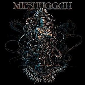 Meshuggah - Violent Sleep Of Reason