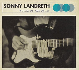 SONNY LANDRETH - Bounded By The Blues (vinyl)