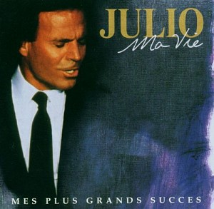 Julio Iglesias - Ma Vie : Mes Plus Grands Succes (2cd)