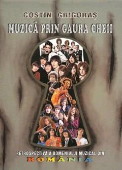COSTIN GRIGORAS - Muzica Prin Gaura Cheii (carte)