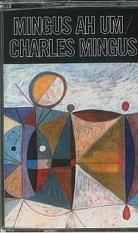 Charles Mingus  - Mingus Ah Um [Mc] (caseta)