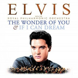 Elvis Presley - The Wonder of You & If I Can Dream [2cd]