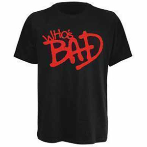 MICHAEL JACKSON - Who's Bad (tricou)