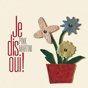 PINK MARTINI - Je Dis Oui ! [Cristal] (cd)