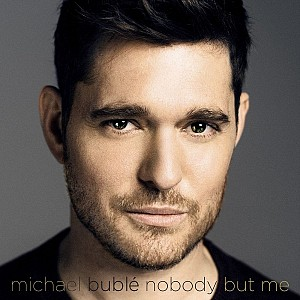 MICHAEL BUBLE - Nobody But Me [Deluxe ed.] (cd)