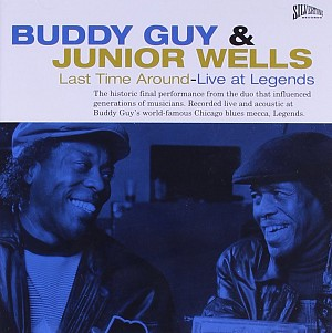 BUDDY GUY&JUNIOR WELLS - LAST TIME AROUND-LIVE AT LEGENDS - [cd]