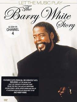 BARRY WHITE - LET THE MUSIC PLAY - THE BARRY WHITE STORY (DVD)