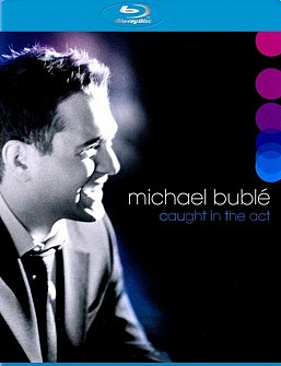 Michael Buble - Caught In The Act (blu-ray)