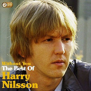 Harry Nilsson - Without You : The Best Of Harry Nilsson (2cd)