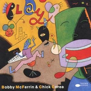 BOBBY McFERRIN + CHICK COREA  - PLAY (cd)