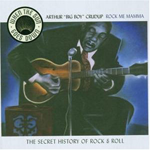 ARTHUR [BIG BOY] CRUDUP - Rock Me Mama (cd)