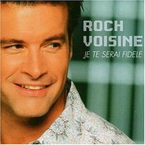 ROCH VOISINE - Je Te Serai Fidele (cd)