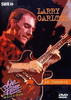 Larry Carlton - In Concert - Ohne Filter (dvd)