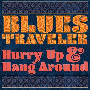 Blues Traveller - Hurry Up & Hang Around [digipack] (cd)