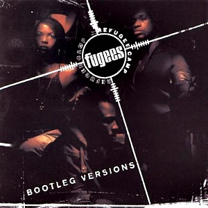 FUGEES - Refugee Camp [Bootleg Versions] [LP] (vinyl)