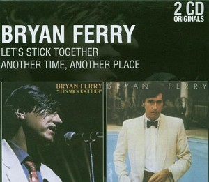 BRYAN FERRY - ANOTHER TIME ANOTHER …+ LET'S STICK TOGETHER - [cd]