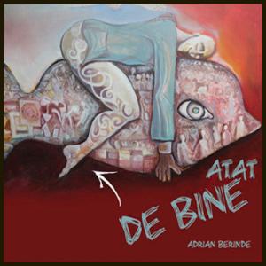 ADRIAN BERINDE - Atat De Bine (cd)