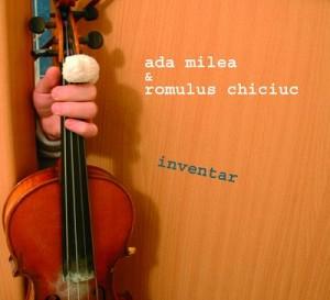 ADA MILEA si ROMULUS CHICIUC - INVENTAR [cd]