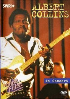 ALBERT COLLINS - IN CONCERT - OHNE FILTER (DVD)