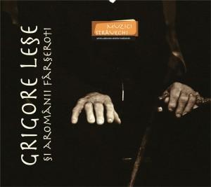 GRIGORE LESE - Grigore Lese si Aromanii Farseroti (cd)