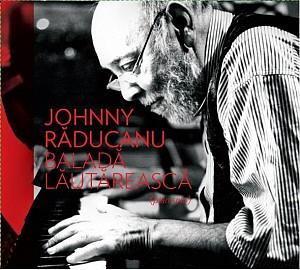 JOHNNY RADUCANU - Balada Lautareasca (cd)