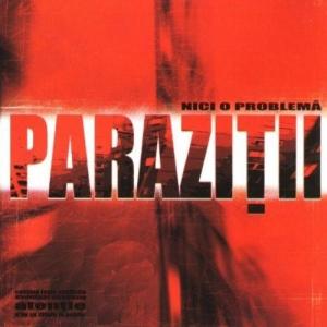 PARAZITII - NICI O PROBLEMA (cd)