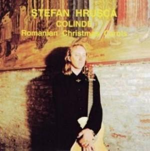 STEFAN HRUSCA - COLINDE  - ROMANIAN CHRISTMAS CAROLS (cd)