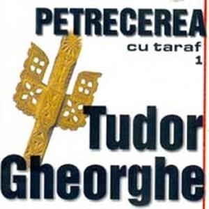 TUDOR GHEORGHE - Petrecere Cu Taraf Vol.1 (cd)