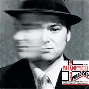 Balanescu Quartet - Possessed [re-issue] (cd)